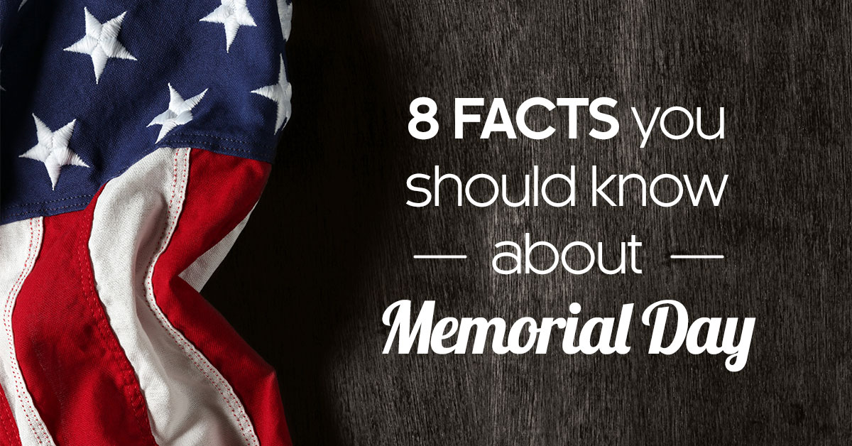 Eight Things You Should Know About Memorial Day