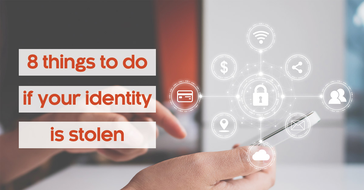 Eight Things To Do if Your Identity is Stolen
