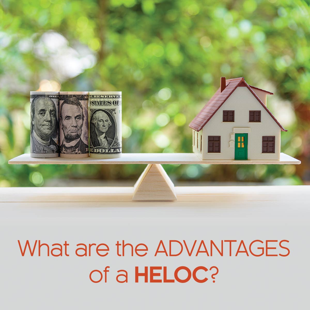 What are the Advantages of a HELOC?