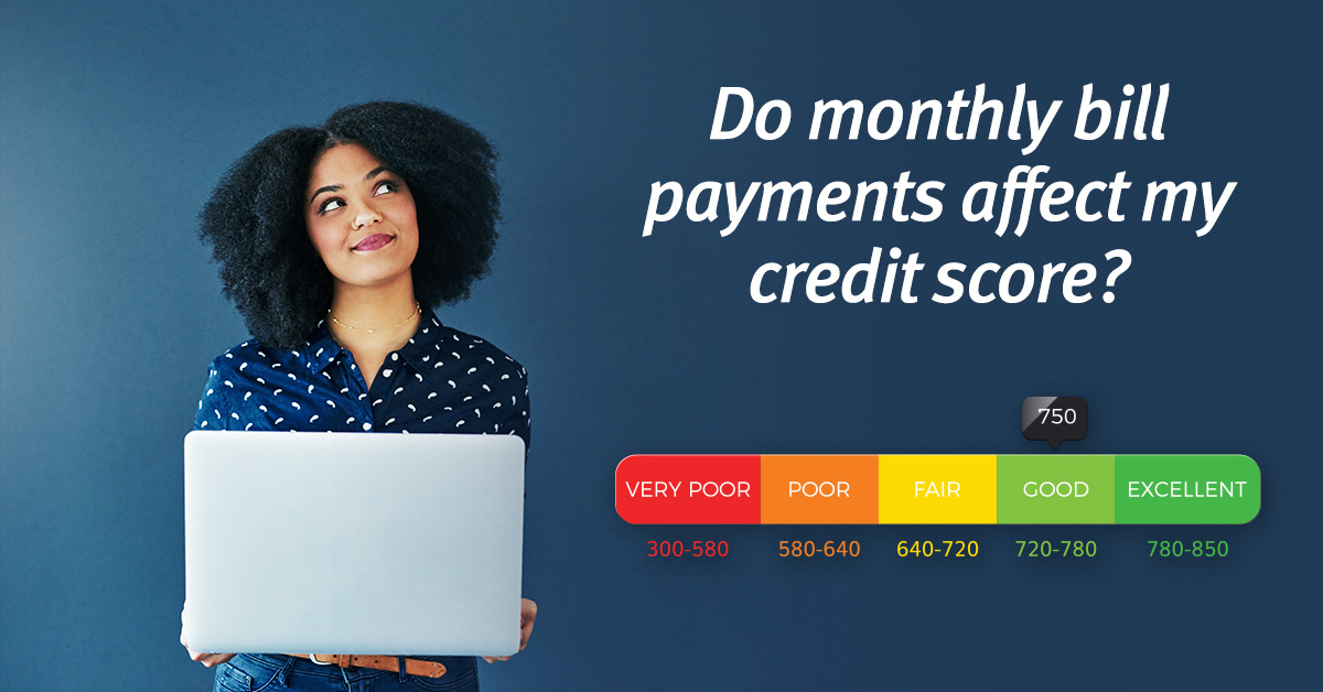 Do Monthly Bill Payments Affect My Credit Score?