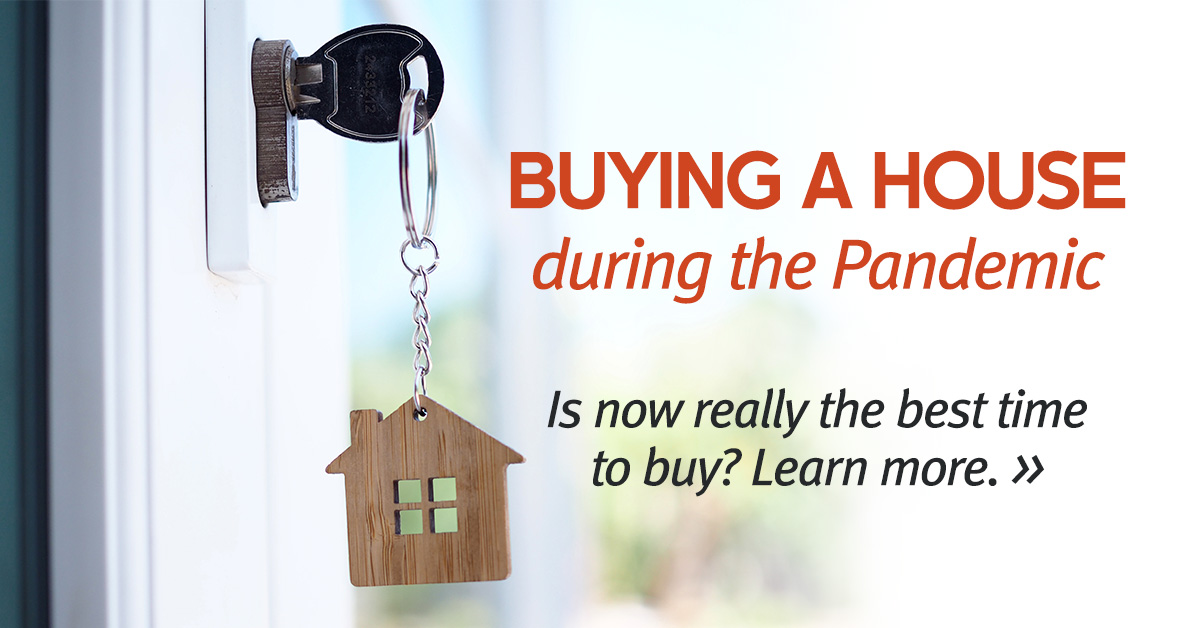 Buying A Home During the Pandemic