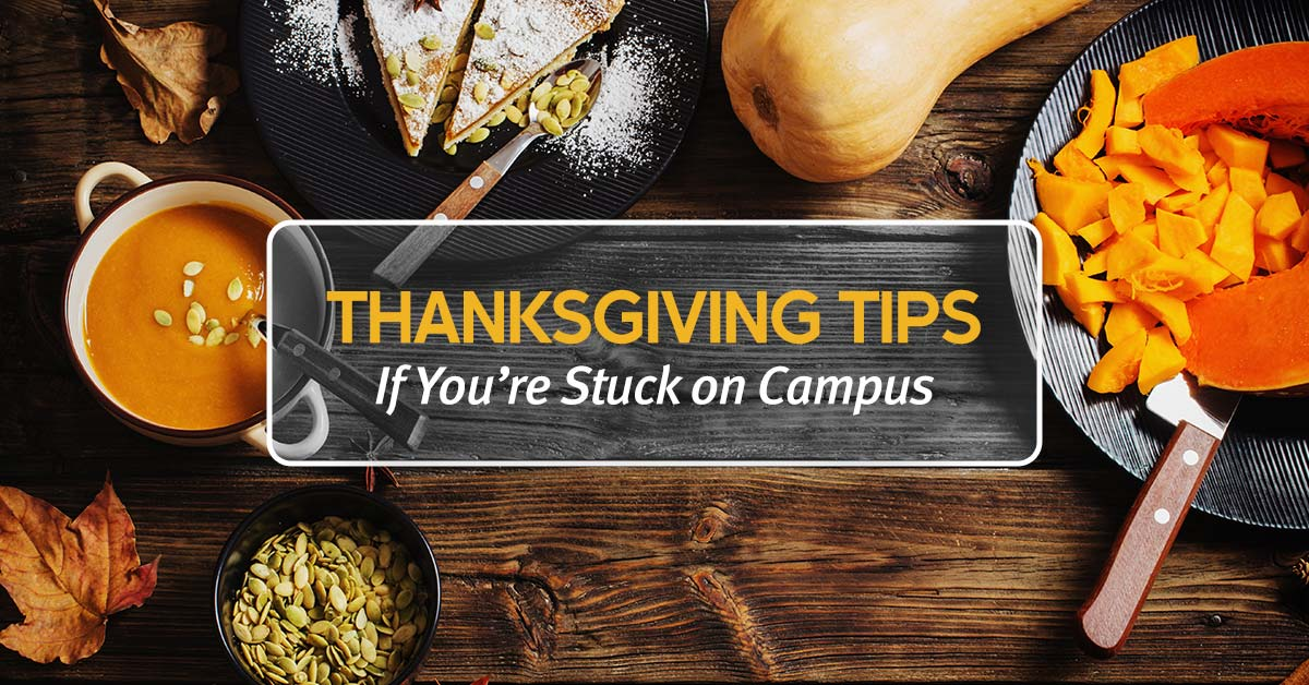 Surviving Thanksgiving If You're Stuck on Campus