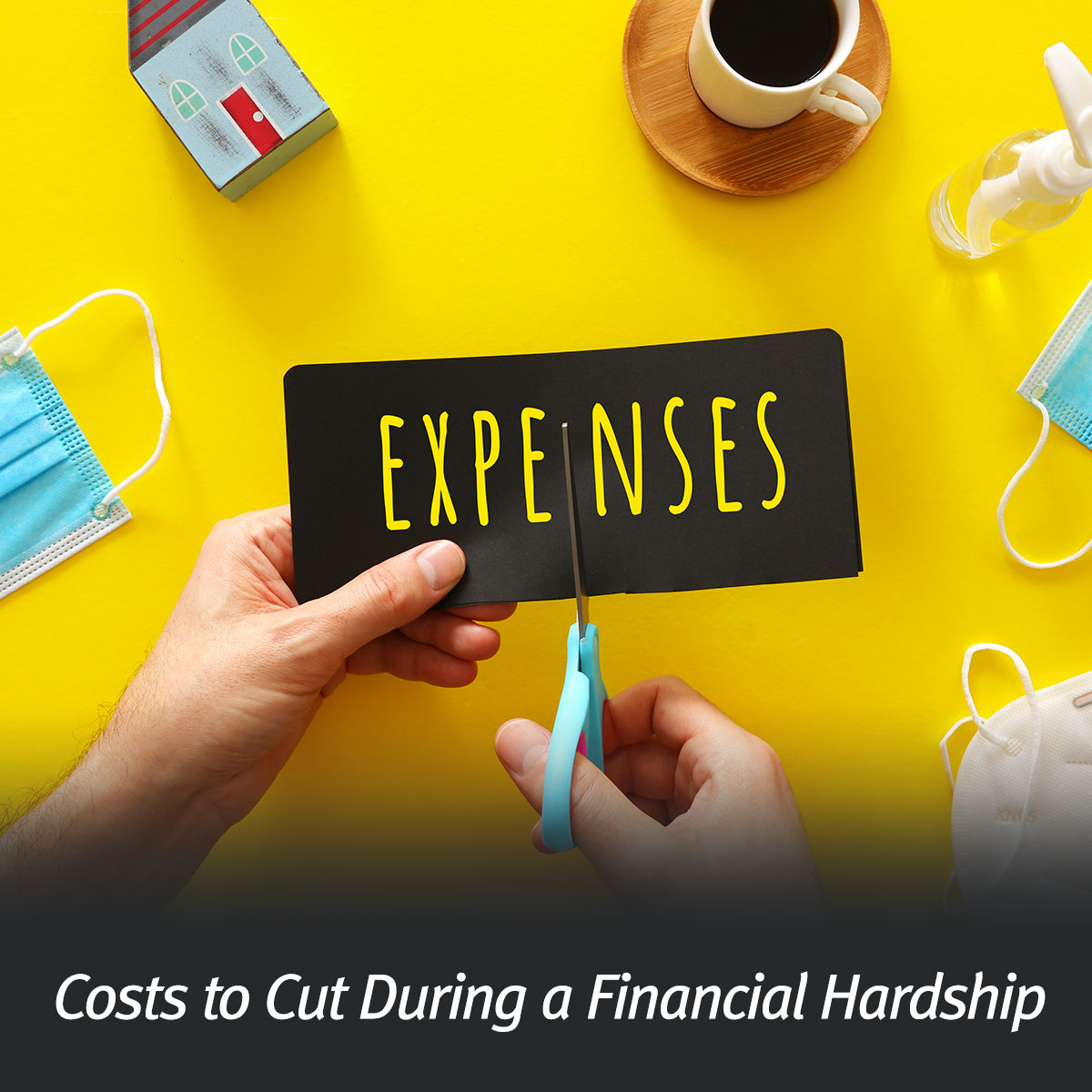 Cut These Costs ASAP During A Financial Hardship