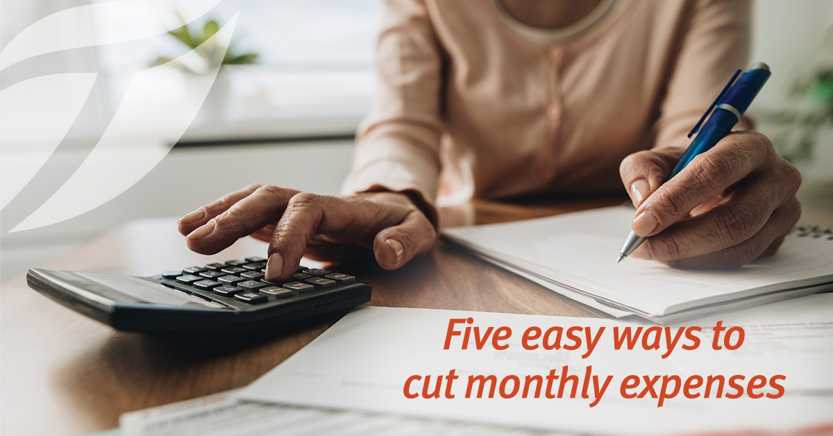 Five Easy Ways to Cut Monthly Expenses