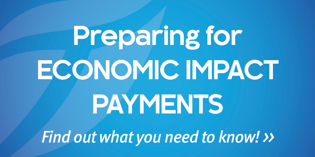 Round 3: Economic Impact Payments (Stimulus Checks) and What You Need to Know