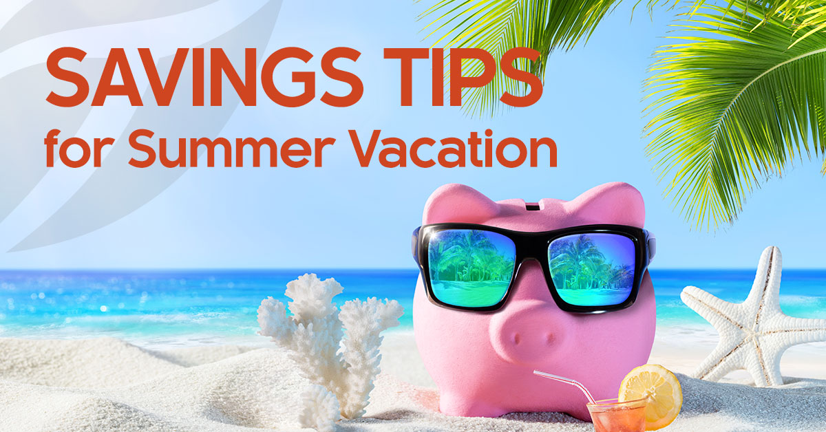 Six Ways to Save on your Summer Vacation