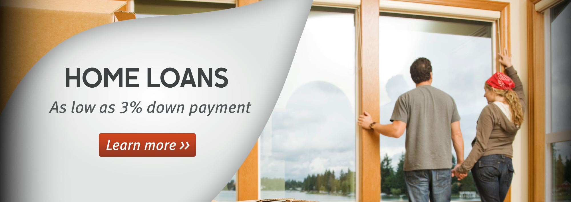 Home Loans: As low as 3% down payment. Learn more.