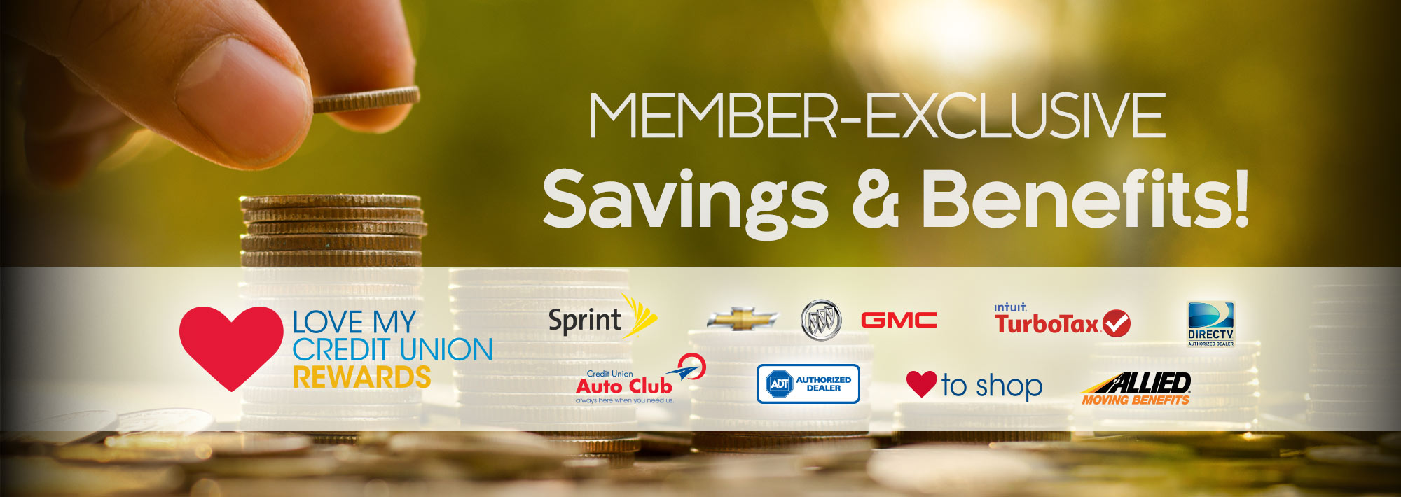 Member Exclusives of savings and benefits thru Love My Credit Union.