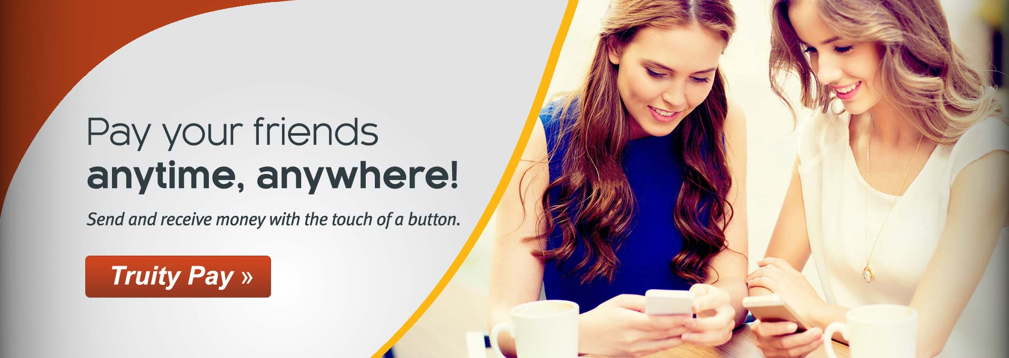 Pay your friends, anytime, anywhere! Send and receive money with the touch of a button.