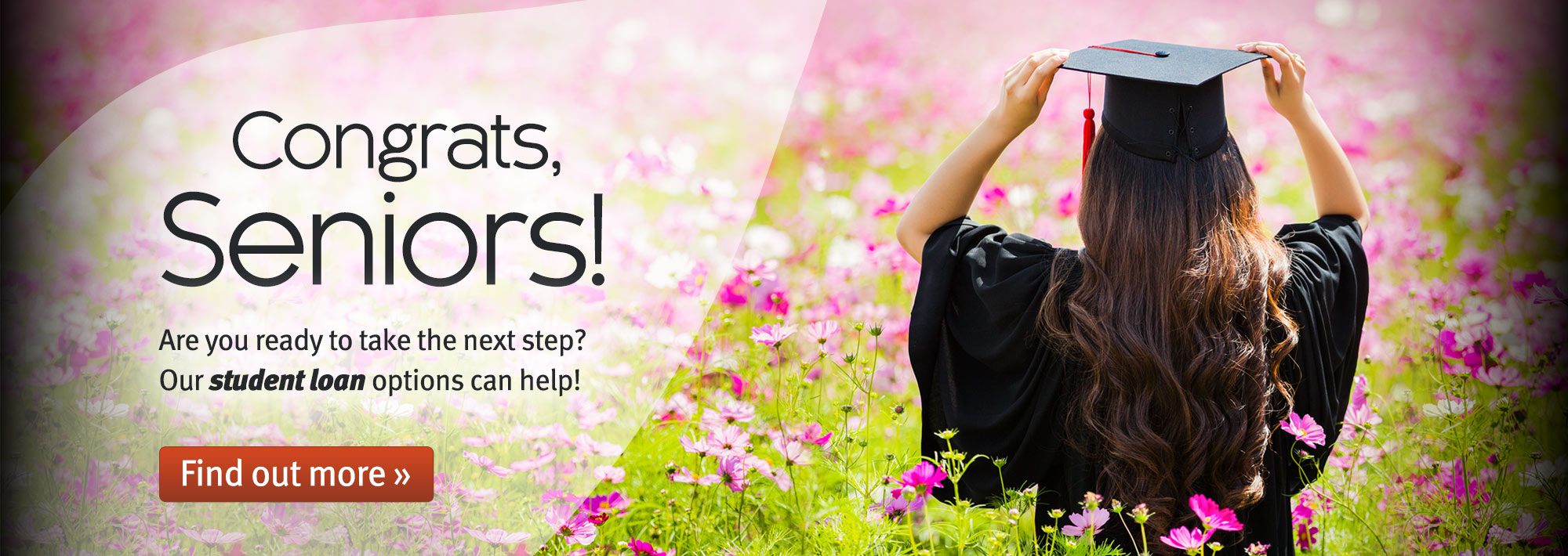 Congrats, Seniors! Are you ready to take the next step? Our student loan options can help!